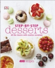 Step-By-Step Desserts : All the Classics with Creative Variations - Book