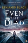 Even the Dead : A Quirke Mystery - Book