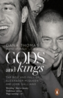Gods and Kings : The Rise and Fall of Alexander McQueen and John Galliano - Book
