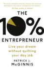 The 10% Entrepreneur : Live Your Dream Without Quitting Your Day Job - eBook