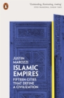 Islamic Empires : Fifteen Cities that Define a Civilization - eBook