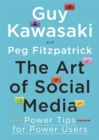 The Art of Social Media : Power Tips for Power Users - Book