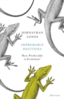 Improbable Destinies : How Predictable is Evolution? - eBook