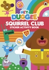 Hey Duggee: Squirrel Club Sticker Activity Book - Book