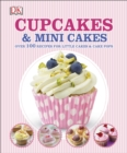 Cupcakes and Mini Cakes : Over 100 Recipes for Little Cakes and Cake Pops - eBook