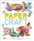 Paper Craft : 50 Projects Including Card Making, Gift Wrapping, Scrapbooking, and Beautiful Paper Flowers - Book