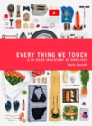 Every Thing We Touch : A 24-Hour Inventory of Our Lives - Book