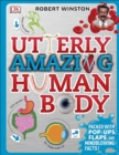 Utterly Amazing Human Body - Book