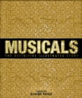 Musicals : The Definitive Illustrated Story - Book