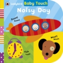 Baby Touch: Noisy Day - Book