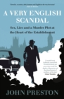 A Very English Scandal : Sex, Lies and a Murder Plot at the Heart of the Establishment - Book