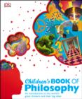 Children's Book of Philosophy : An Introduction to the World's Greatest Thinkers and their Big Ideas - eBook