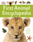 First Animal Encyclopedia : A First Reference Book for Children - eBook