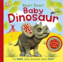 Roar! Roar! Baby Dinosaur : The Best Noisy Dinosaur Book Ever! - Book