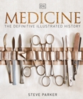 Medicine : The Definitive Illustrated History - Book