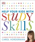 Help Your Kids With Study Skills : A Unique Step-by-Step Visual Guide - Book