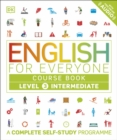 English for Everyone Course Book Level 3 Intermediate : A Complete Self-Study Programme - Book