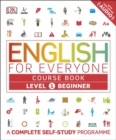 English for Everyone Course Book Level 1 Beginner : A Complete Self-Study Programme - Book