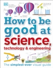 How to Be Good at Science, Technology, and Engineering - Book