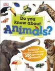 Do You Know About Animals? : Brilliant Answers to more than 200 Amazing Questions! - Book