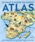 What's Where on Earth? Atlas : The World as You've Never Seen It Before! - Book