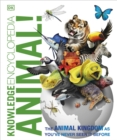 Knowledge Encyclopedia Animal! : The Animal Kingdom as you've Never Seen it Before - Book