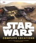 Star Wars Complete Locations Updated Edition : With foreword by Doug Chiang - Book