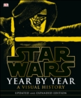 Star Wars Year by Year : A Visual History - Book
