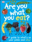 Are You What You Eat? : A Guide to What's on your Plate and Why! - eBook