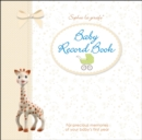 Sophie la girafe Baby Record Book : For Precious Memories of Your Baby's First Year - Book