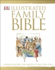 The Illustrated Family Bible : Understanding the Greatest Story Ever Told - Book