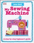 My Sewing Machine Book : A Step-by-Step Beginner's Guide - eBook