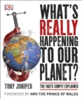 What's Really Happening to Our Planet? : The Facts Simply Explained - Book