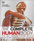 The Complete Human Body : The Definitive Visual Guide - Book