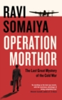 Operation Morthor : The Last Great Mystery of the Cold War - Book