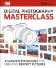 Digital photography Masterclass : Advanced Techniques for Creating Perfect Pictures - Book