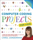 Computer Coding Projects For Kids : A Step-by-Step Visual Guide to Creating Your Own Scratch Projects - Book