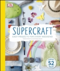 Supercraft : Easy Projects for Every Weekend - Book