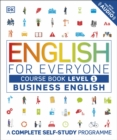English for Everyone Business English Course Book Level 1 : A Complete Self-Study Programme - Book