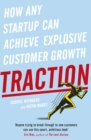 Traction : How Any Startup Can Achieve Explosive Customer Growth - eBook