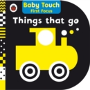 Things That Go: Baby Touch First Focus - Book