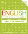English for Everyone Practice Book Level 3 Intermediate : A Complete Self-Study Programme - Book