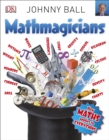 Mathmagicians : How Maths Applies to Everything - Book
