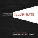 Illuminate : Ignite Change Through Speeches, Stories, Ceremonies and Symbols - Book