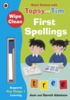 Wipe-Clean First Spellings: Start School with Topsy and Tim - Book