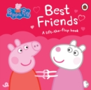 Peppa Pig: Best Friends : A Lift-the-Flap Book - Book