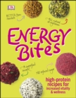 Energy Bites : High-Protein Recipes for Increased Vitality and Wellness - Book