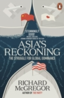 Asia's Reckoning : The Struggle for Global Dominance - eBook