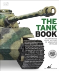 The Tank Book : The Definitive Visual History of Armoured Vehicles - Book