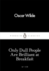Only Dull People Are Brilliant at Breakfast - eBook
